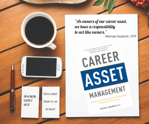 Develop, Manage and Optimize your Career Asset